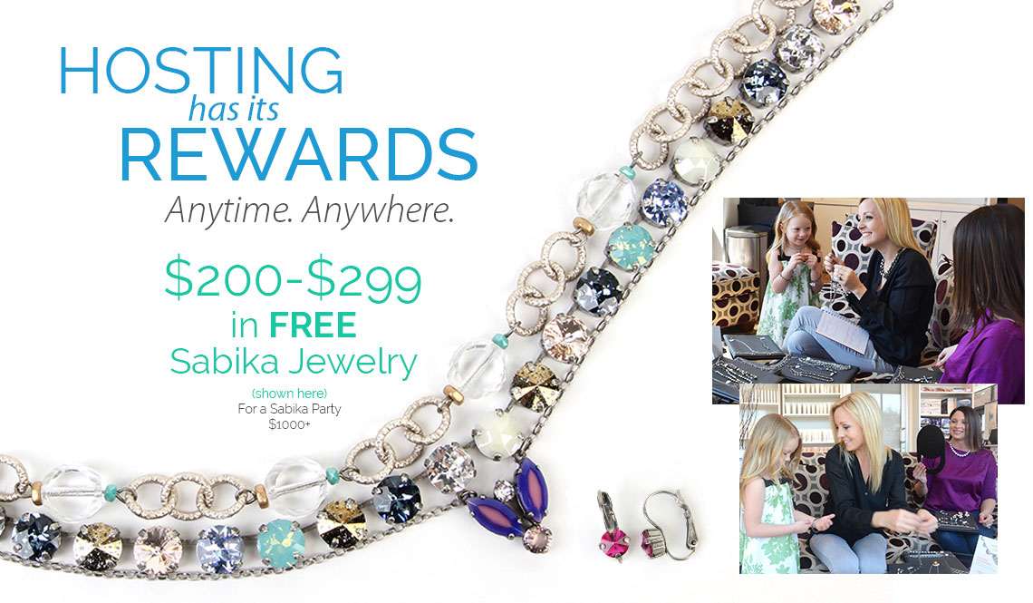 Hosting has its rewards. Anytime. Anywhere. $200-$299 in FREE Sabika Jewelry. (shown here) For a Sabika Party $1000+