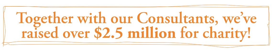 Together with our Consultants, we've raised over $2.5 million for charity.