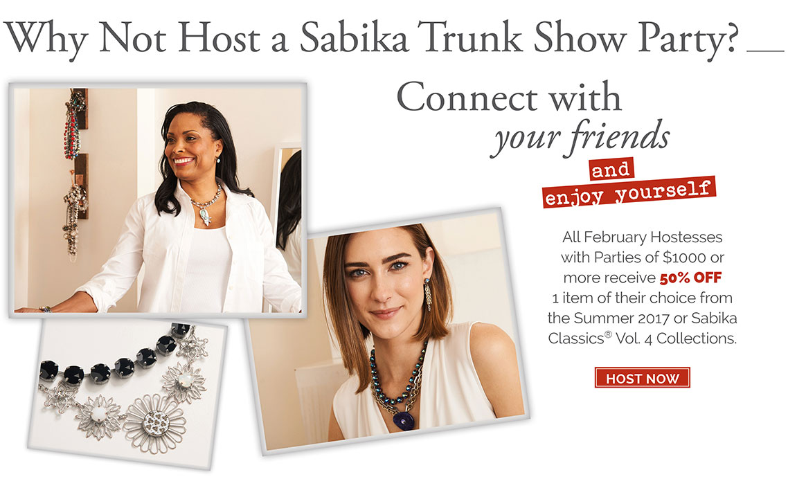 Why Not Host a Sabika Trunk Show Party? Connect with your friends and enjoy yourself. All February Hostesses with Parties of $1000 or more receive 50% OFF 1 item of their choice from the Summer 2017 or Sabika Classics® Vol. 4 Collections. Click here to Host Now.