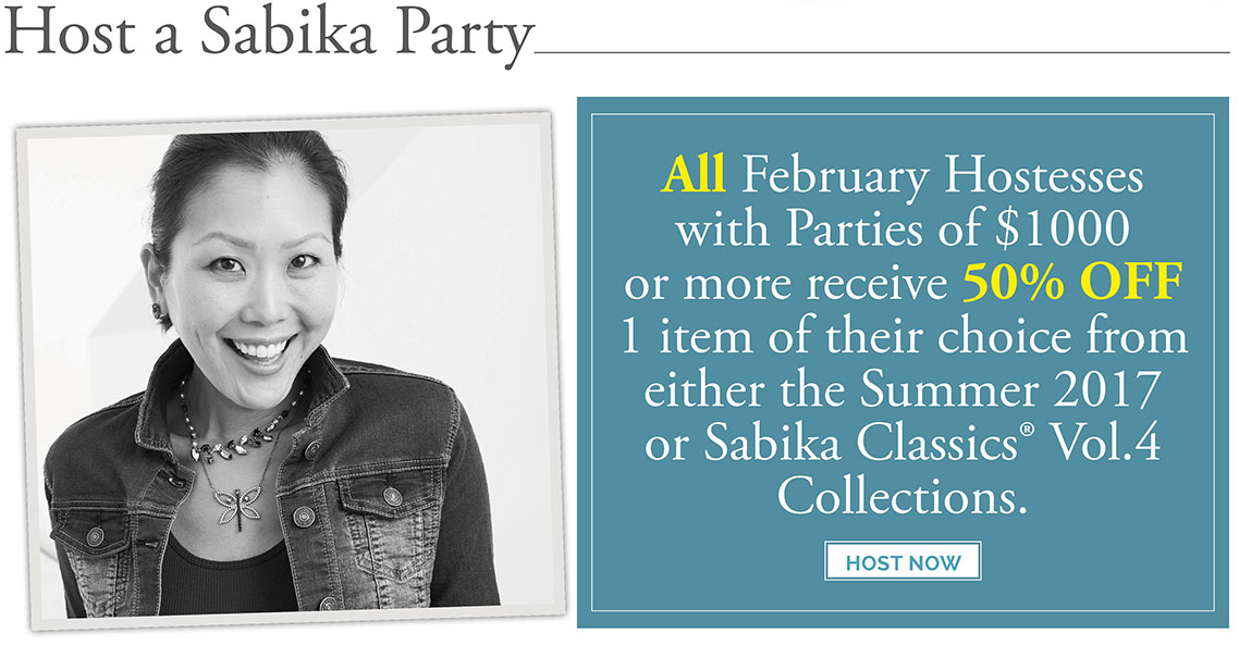 Host a Sabika Party - All February Hostesses with Parties of $1000 or more receive 50% OFF 1 item of their choice from either the Summer 2017 or Sabika Classics® Vol.4 Collections.