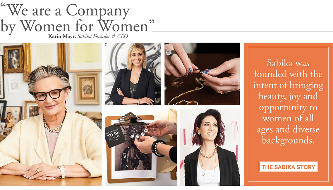 We are a Company by Women for Women - Karin Mayr, Sabika Founder & CEO. Sabika was founded with the intent of bringing beauty, joy and opportunity to women of all ages and diverse backgrounds. Click here to read the Sabika Story.