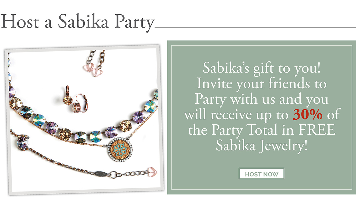 Host a Sabika Party - Sabika's gift to you! Invite your friends to Party with us and you will receive up to 30% of the Party Total in FREE Sabika Jewelry! Click here to host now.