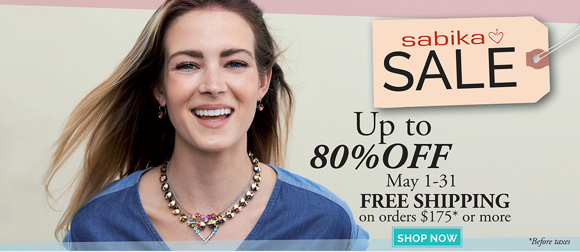 Sabika Sale - Up to 80% OFF. May 1 - 31. FREE SHIPPING on orders $175* or more. Click here to learn more.