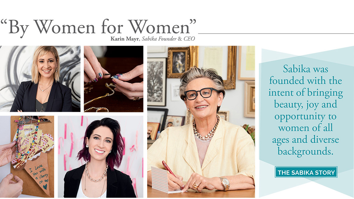 'By Women for Women' - Karin Mayr, Sabika Founder & CEO. Sabika was founded with the intent of bringing beauty, joy and opportunity to women of all ages and diverse backgrounds. Click here to read the Sabika Story.