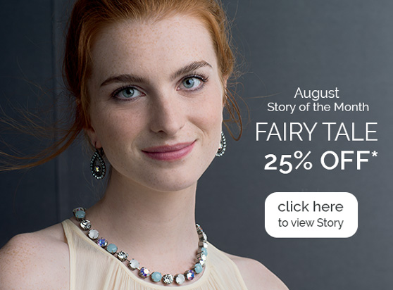 August Story of the Month - FAIRY TALE 25% OFF* - click here