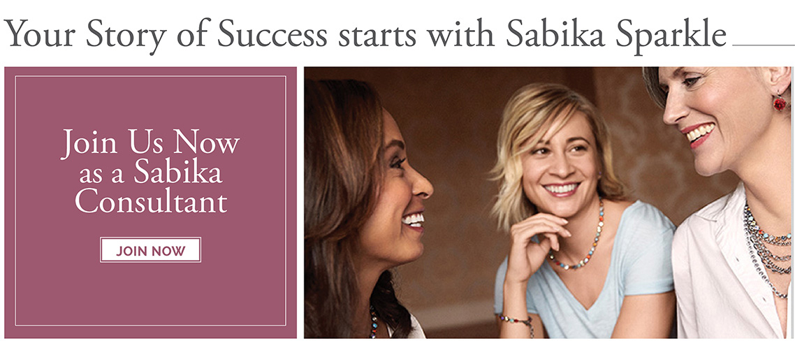 Your story of success starts with Sabika Sparkle. Join us now as a Sabika Consultant. Limited time offer - $199 (Reg. $250) (Offer is only available November 1 - December 31, 2016) Click here to Join Now.